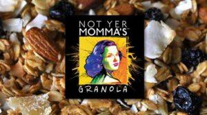 Not Yer Momma's Granola Tasting